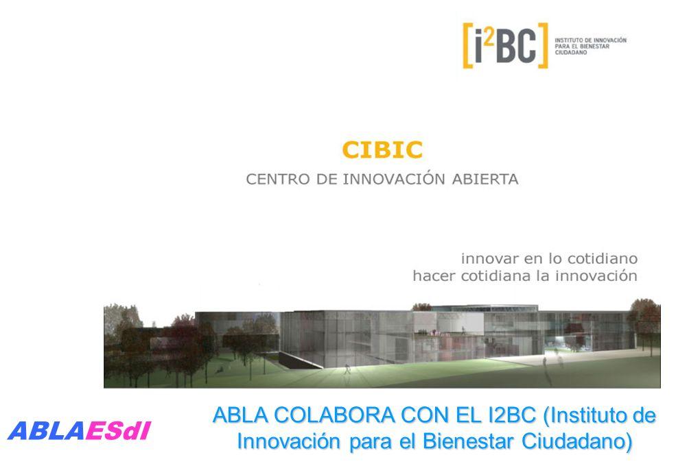 ABLA COLABORA CON EL I2BC (Instituto de Innovación para el Bienestar Ciudadano) ABLAESdI