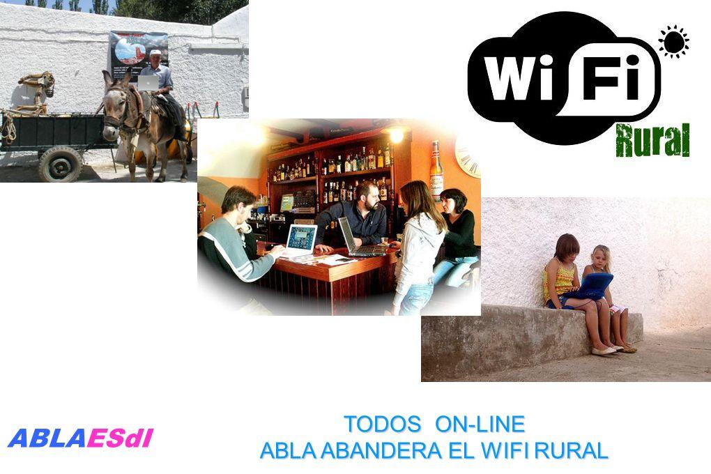 TODOS ON-LINE ABLA ABANDERA EL WIFI RURAL ABLAESdI