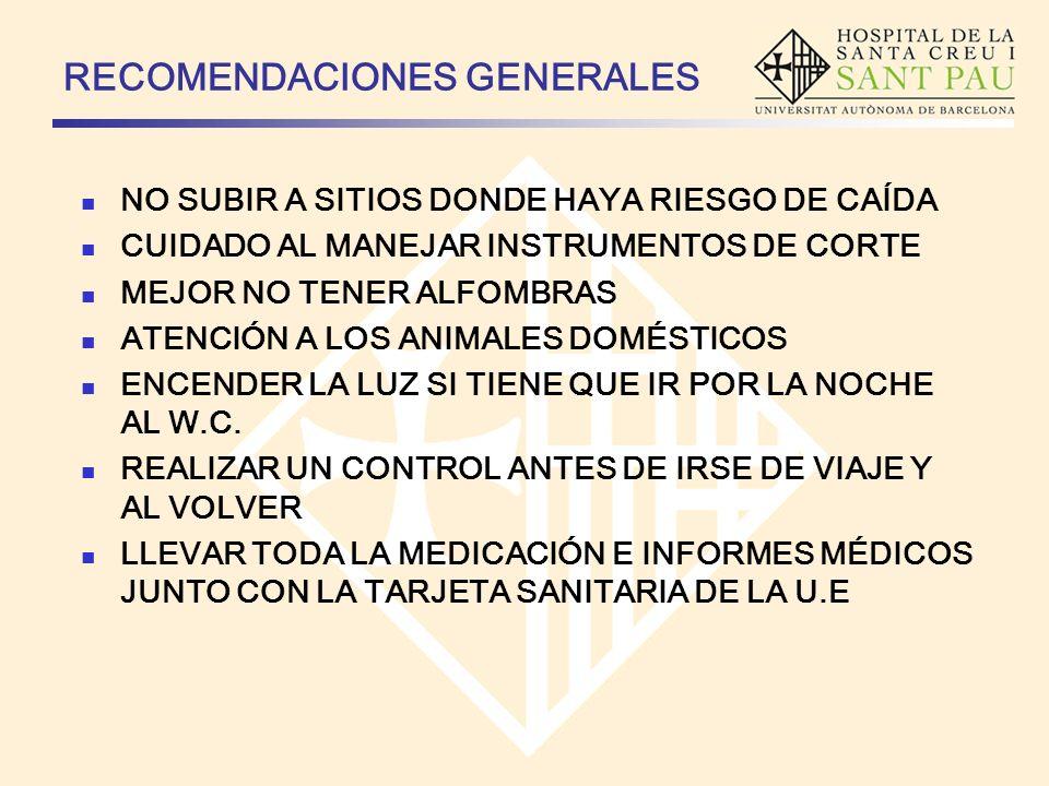 RECOMENDACIONES GENERALES NO SUBIR A SITIOS DONDE HAYA RIESGO DE CAÍDA CUIDADO AL MANEJAR INSTRUMENTOS DE CORTE MEJOR NO TENER ALFOMBRAS ATENCIÓN A LO