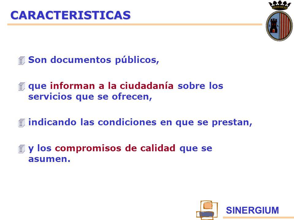 SINERGIUMCARACTERISTICAS 4Son documentos públicos, 4que informan a la ciudadanía sobre los servicios que se ofrecen, 4indicando las condiciones en que
