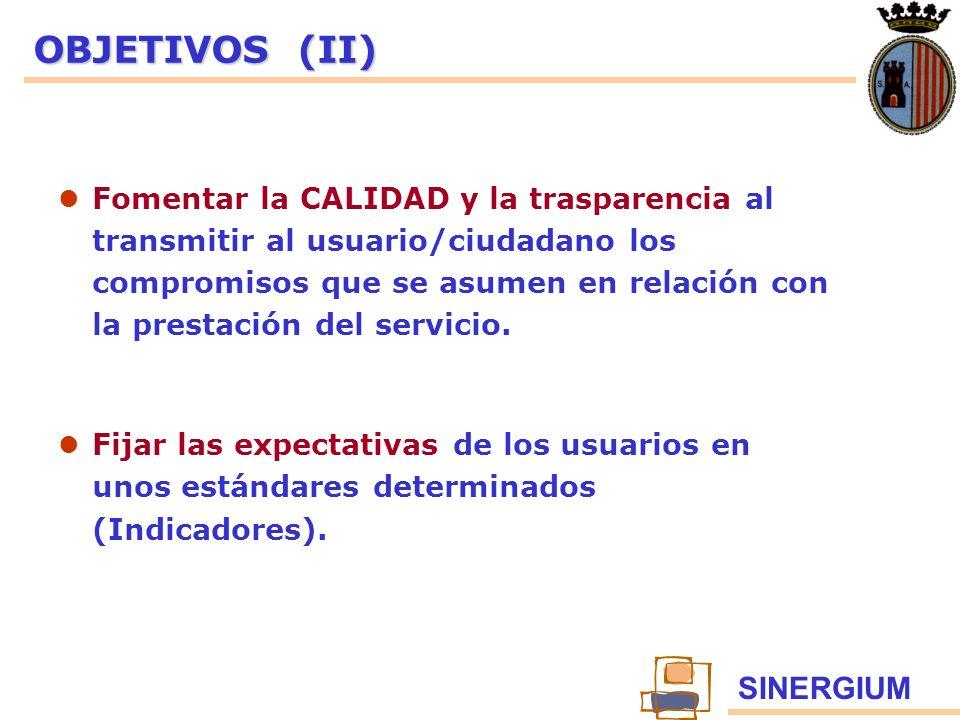 SINERGIUM OBJETIVOS (II) Fomentar la CALIDAD y la trasparencia al transmitir al usuario/ciudadano los compromisos que se asumen en relación con la pre