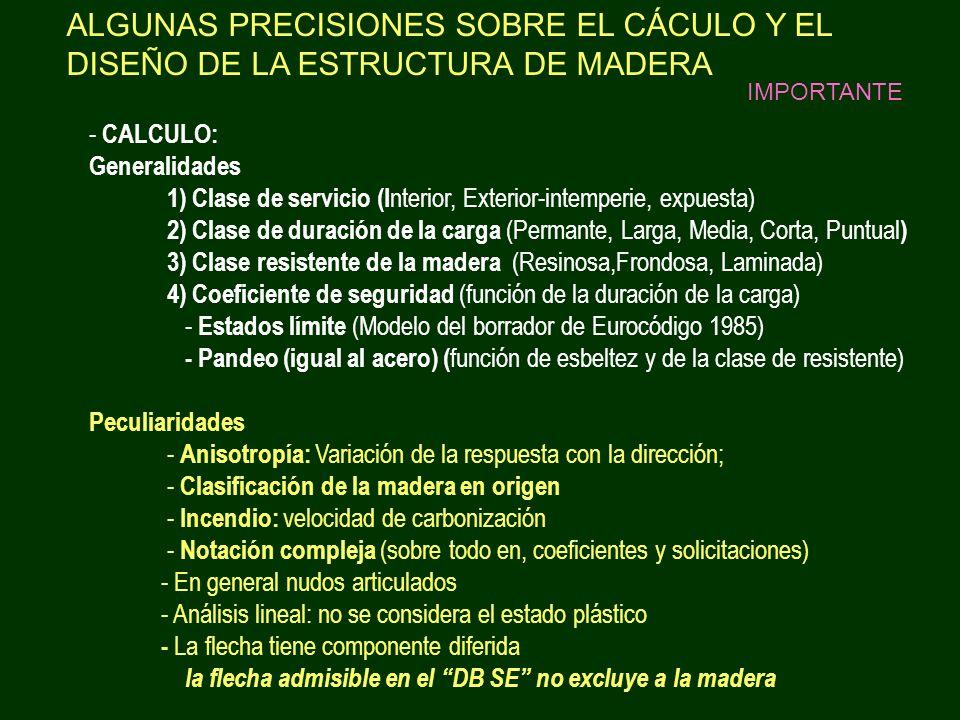 ALGUNAS PRECISIONES SOBRE EL CÁCULO Y EL DISEÑO DE LA ESTRUCTURA DE MADERA - CALCULO: Generalidades 1) Clase de servicio (I nterior, Exterior-intemper