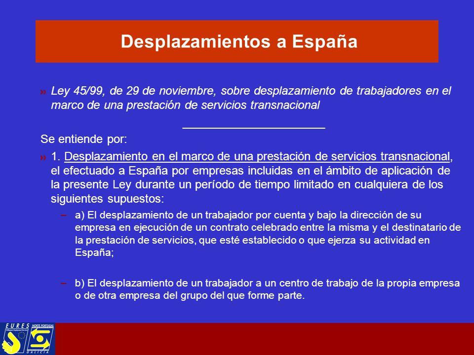 Desplazamientos a España Ley 45/99, de 29 de noviembre, sobre desplazamiento de trabajadores en el marco de una prestación de servicios transnacional ______________________ Se entiende por: 1.
