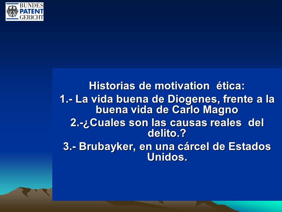 Historias de motivation ética: 1.- La vida buena de Diogenes, frente a la buena vida de Carlo Magno 2.-¿Cuales son las causas reales del delito.? 3.-