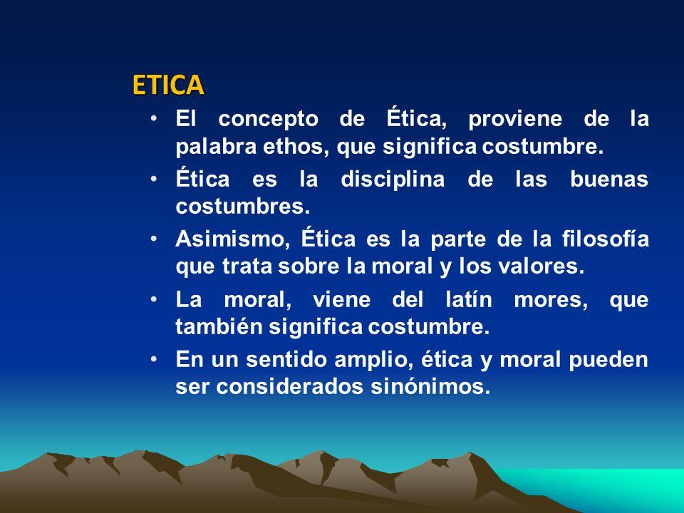 ETICA ETICA El concepto de Ética, proviene de la palabra ethos, que significa costumbre. Ética es la disciplina de las buenas costumbres. Asimismo, Ét