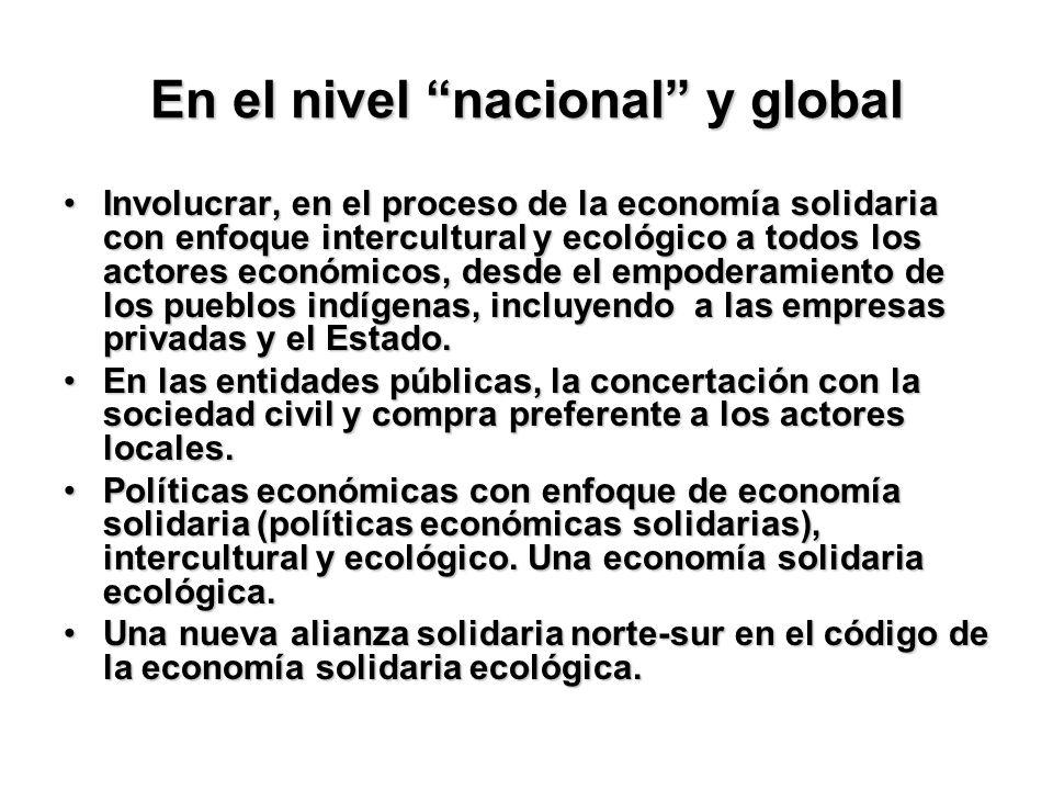 En el nivel local (meso): Promover articulaciones solidarias entre los sectores (producción responsable, comercio justo, servicios de proximidad, cons