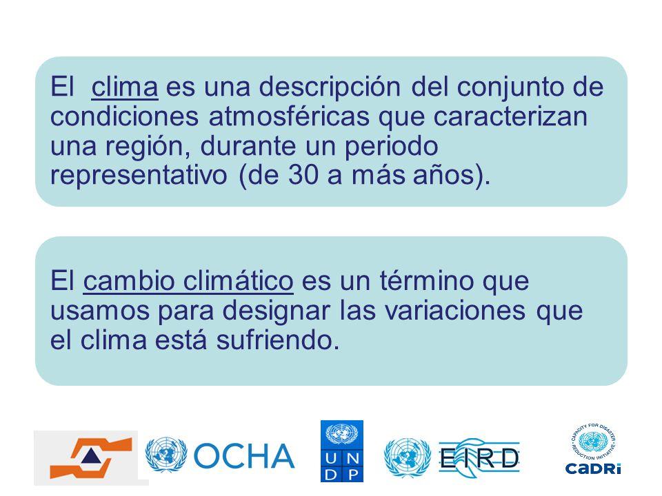 El clima es una descripción del conjunto de condiciones atmosféricas que caracterizan una región, durante un periodo representativo (de 30 a más años)