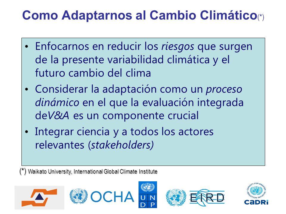 Como Adaptarnos al Cambio Climático (*) Enfocarnos en reducir los riesgos que surgen de la presente variabilidad climática y el futuro cambio del clim