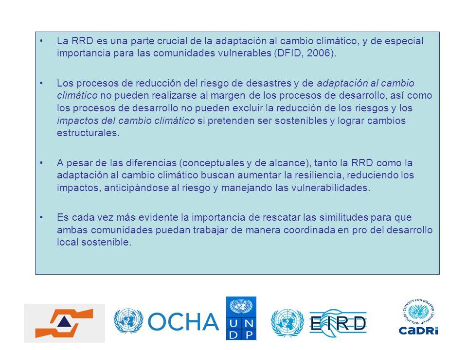 La RRD es una parte crucial de la adaptación al cambio climático, y de especial importancia para las comunidades vulnerables (DFID, 2006). Los proceso