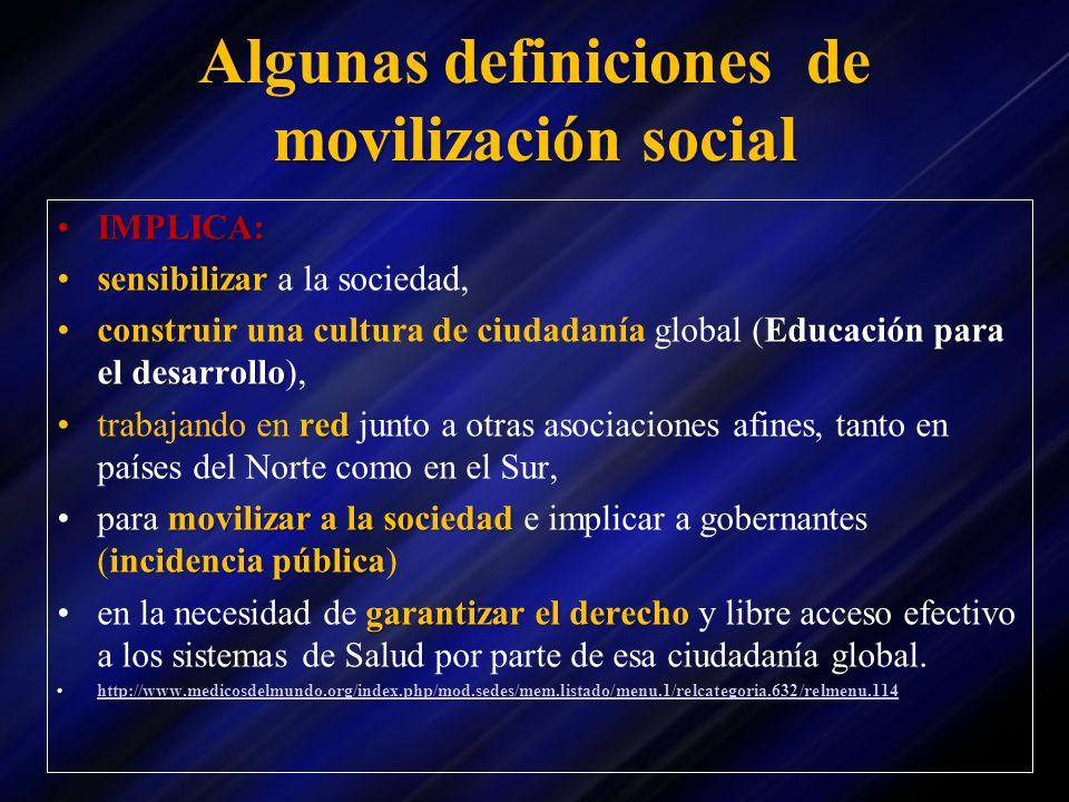 Algunas definiciones de movilización social IMPLICA:IMPLICA: sensibilizarsensibilizar a la sociedad, Educación para el desarrolloconstruir una cultura