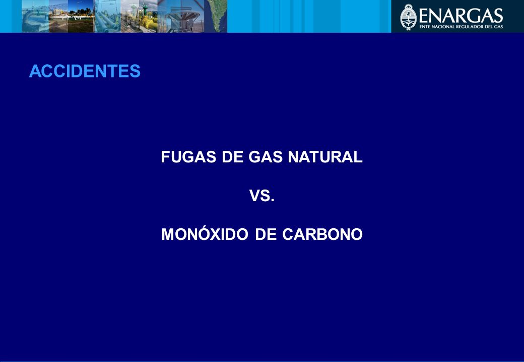 FUGAS DE GAS NATURAL VS. MONÓXIDO DE CARBONO ACCIDENTES