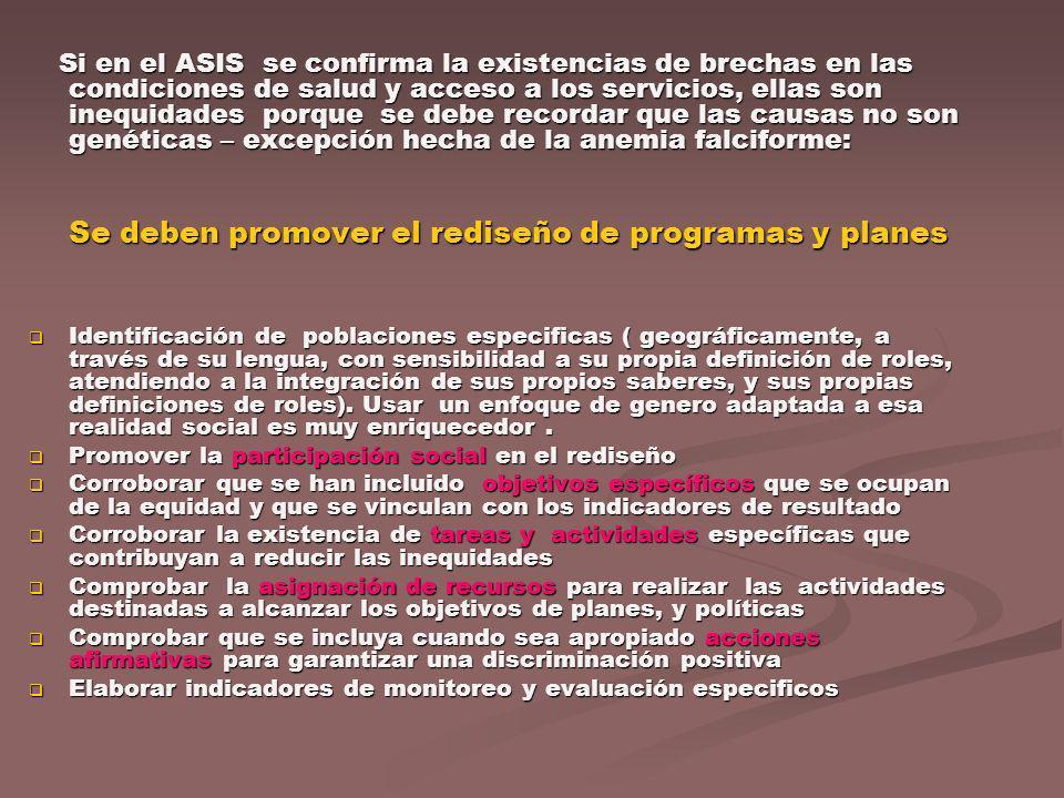 Si en el ASIS se confirma la existencias de brechas en las condiciones de salud y acceso a los servicios, ellas son inequidades porque se debe recorda