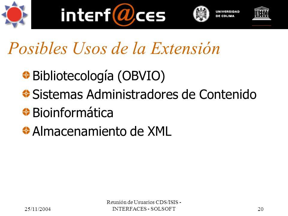 25/11/2004 Reunión de Usuarios CDS/ISIS - INTERFACES - SOLSOFT20 Posibles Usos de la Extensión Bibliotecología (OBVIO) Sistemas Administradores de Con