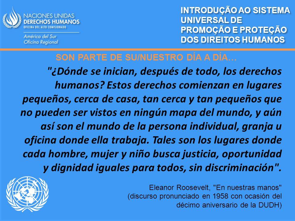 SISTEMAS DE PROTECCIÓN DE DERECHOS HUMANOS SISTEMA UNIVERSAL (ONU) SISTEMAS REGIONALES INTRODUÇÃO AO SISTEMA UNIVERSAL DE PROMOÇÃO E PROTEÇÃO DOS DIREITOS HUMANOS