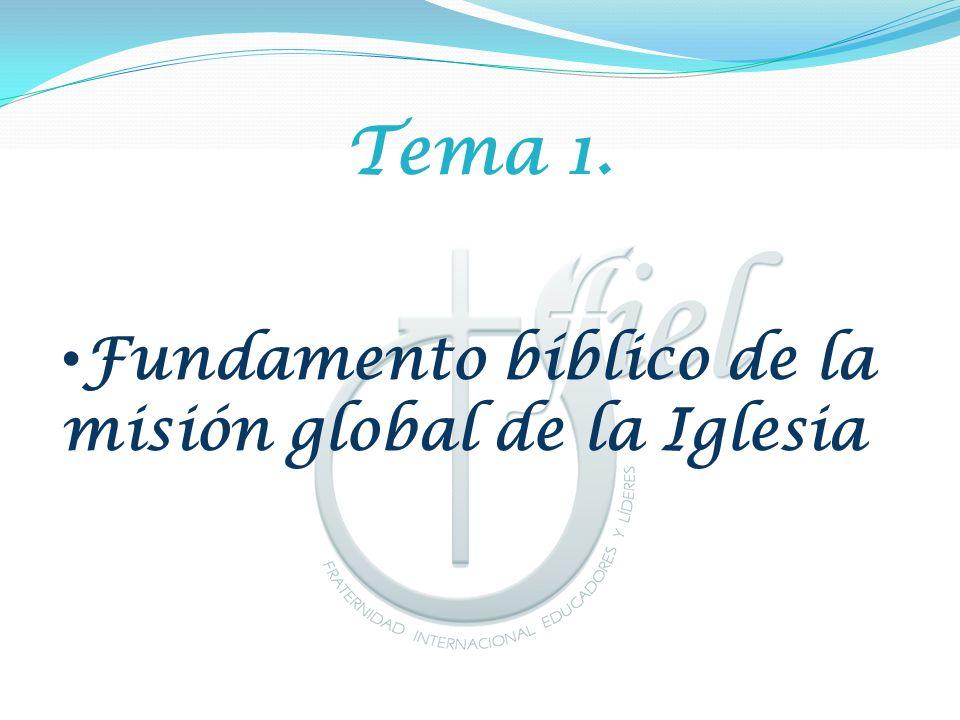Tema 1. Fundamento bíblico de la misión global de la Iglesia
