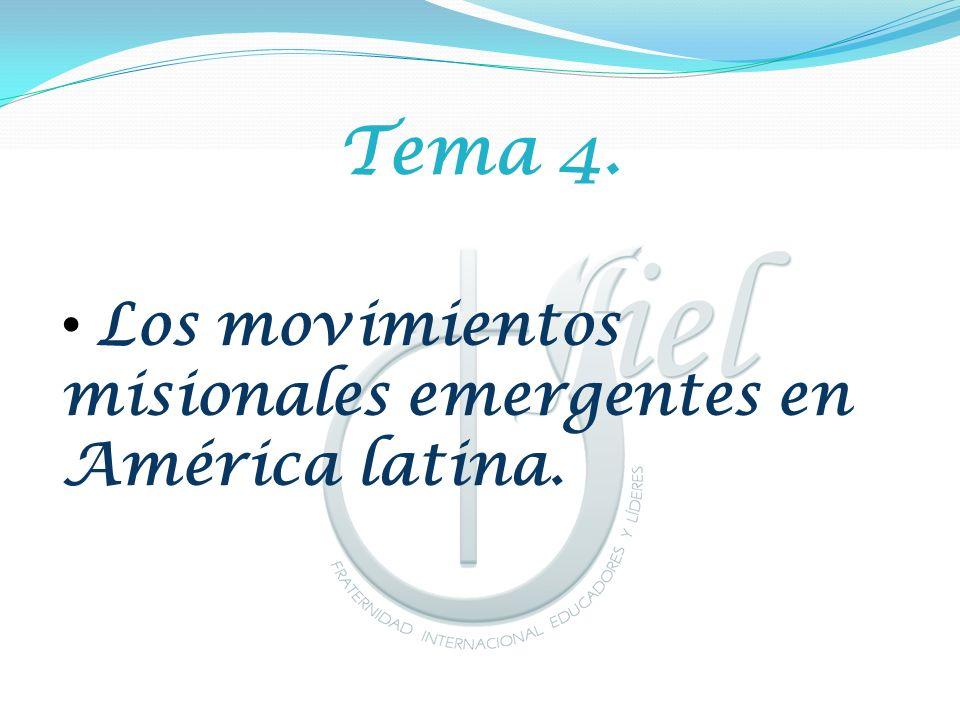 Tema 4. Los movimientos misionales emergentes en América latina.