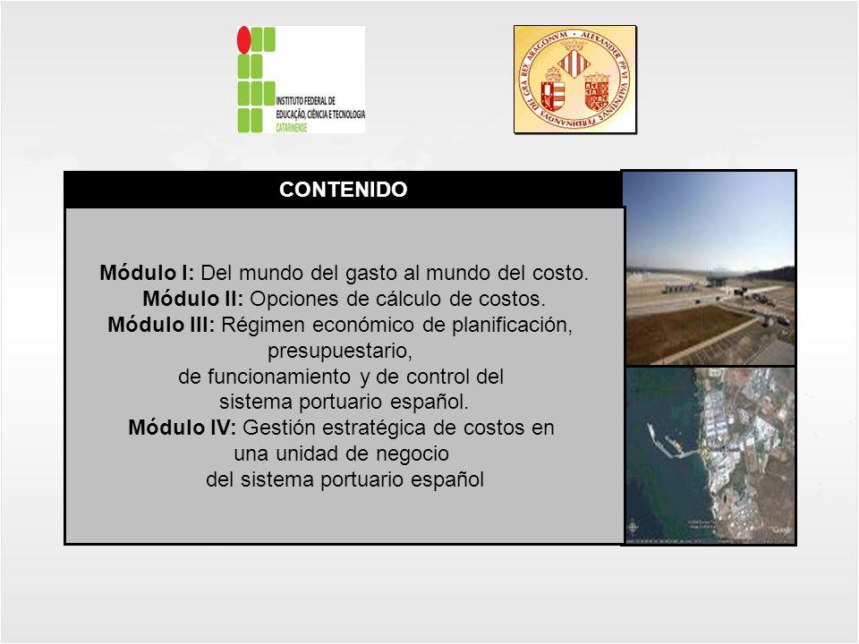 CONTENIDO Módulo I: Del mundo del gasto al mundo del costo. Módulo II: Opciones de cálculo de costos. Módulo III: Régimen económico de planificación,