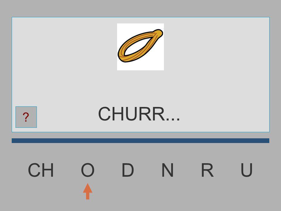 CH O D N R U CHUR...... ?