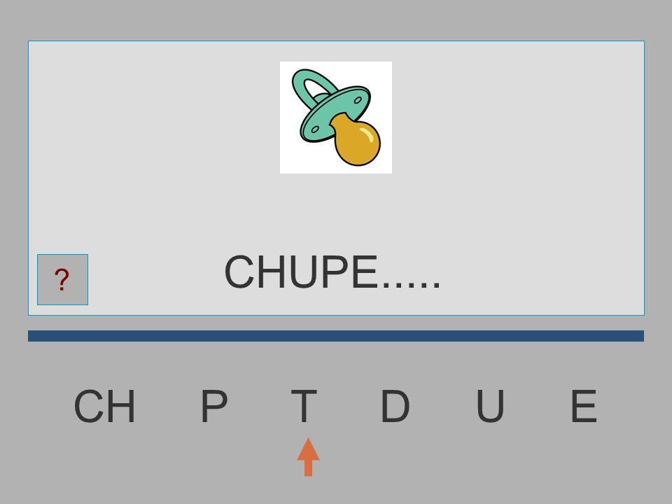 CH P T D U E CHUP....... ?