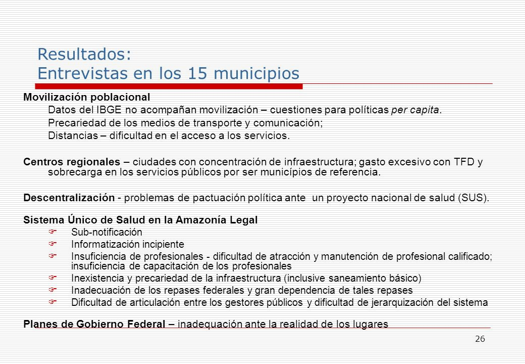 26 Movilización poblacional Datos del IBGE no acompañan movilización – cuestiones para políticas per capita.