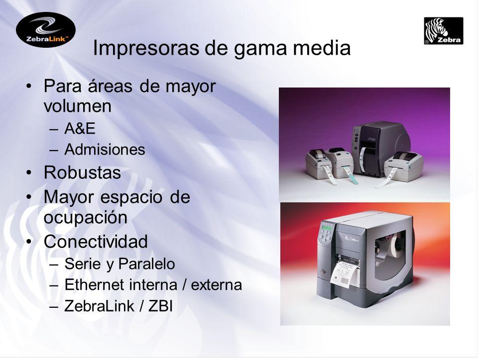Impresoras de gama media Para áreas de mayor volumen –A&E –Admisiones Robustas Mayor espacio de ocupación Conectividad –Serie y Paralelo –Ethernet int