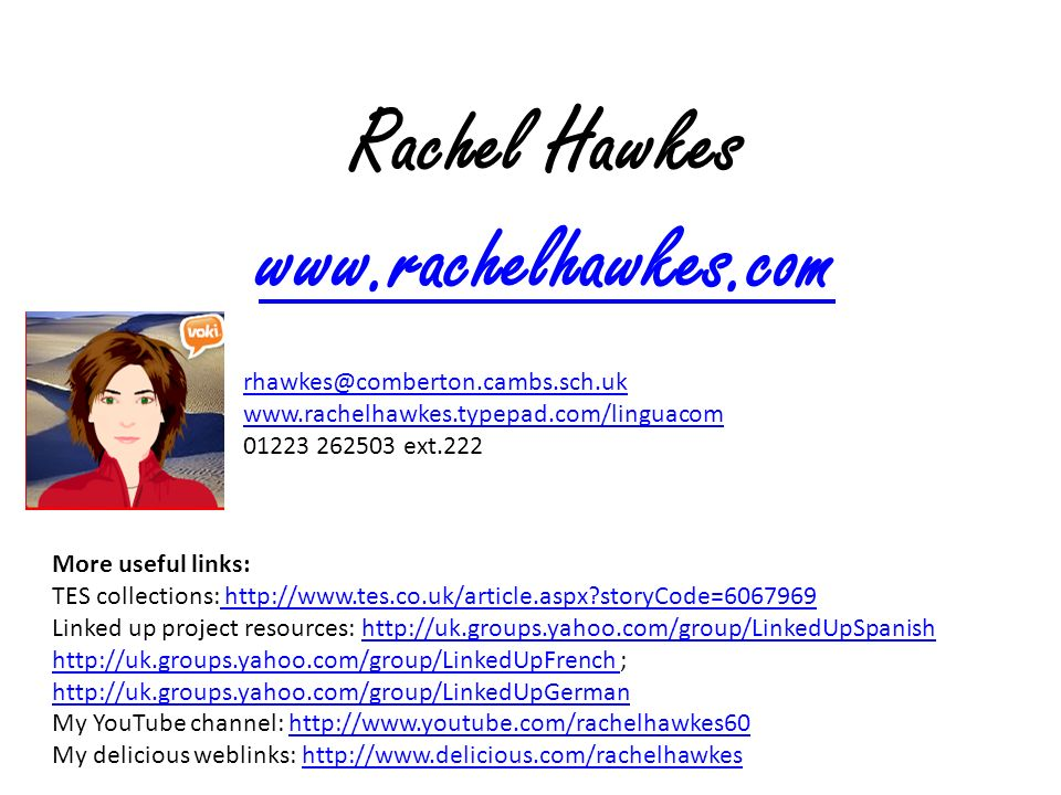 www.voki.com Rachel Hawkes www.quizlet.com
