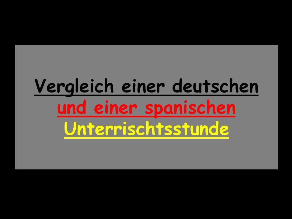 Vergleich einer deutschen und einer spanischen Unterrischtsstunde