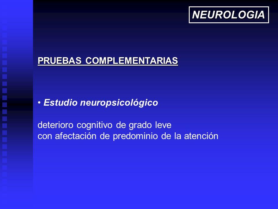 Estudio neuropsicológico deterioro cognitivo de grado leve con afectación de predominio de la atención PRUEBAS COMPLEMENTARIAS NEUROLOGIA