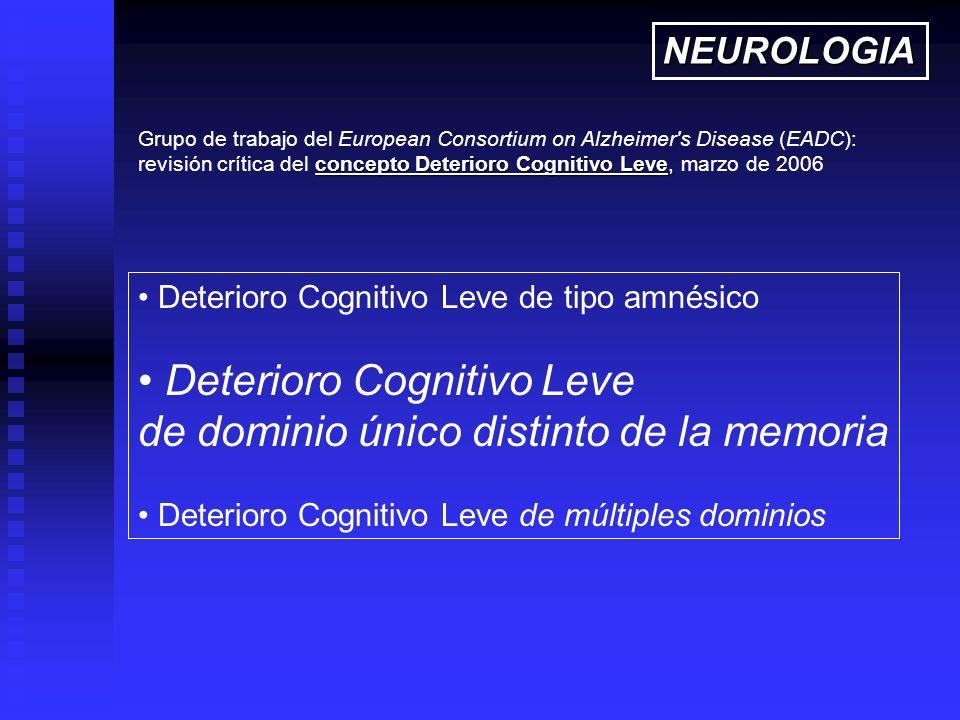 Deterioro Cognitivo Leve de tipo amnésico Deterioro Cognitivo Leve de dominio único distinto de la memoria Deterioro Cognitivo Leve de múltiples domin