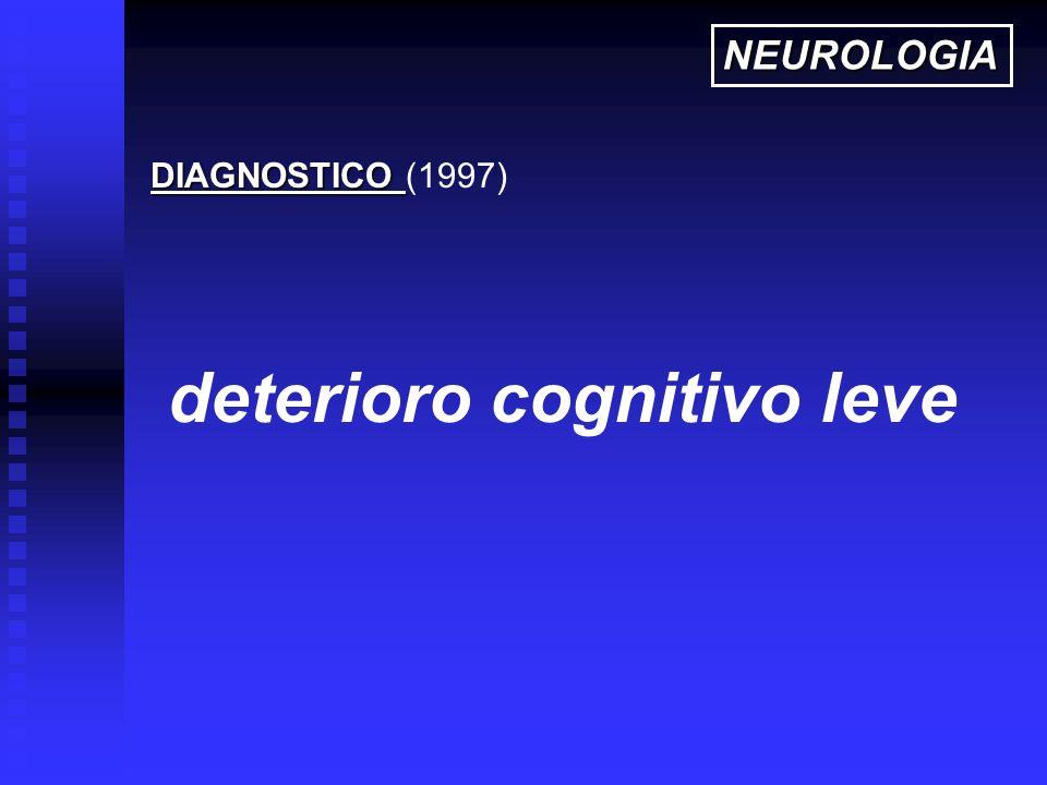 deterioro cognitivo leve DIAGNOSTICO DIAGNOSTICO (1997) NEUROLOGIA