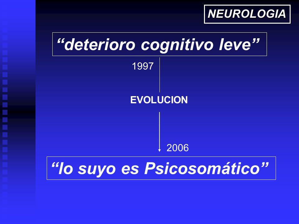 lo suyo es Psicosomático EVOLUCION deterioro cognitivo leve 1997 2006 NEUROLOGIA