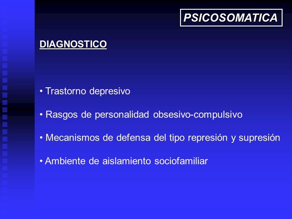 DIAGNOSTICO Trastorno depresivo Rasgos de personalidad obsesivo-compulsivo Mecanismos de defensa del tipo represión y supresión Ambiente de aislamient