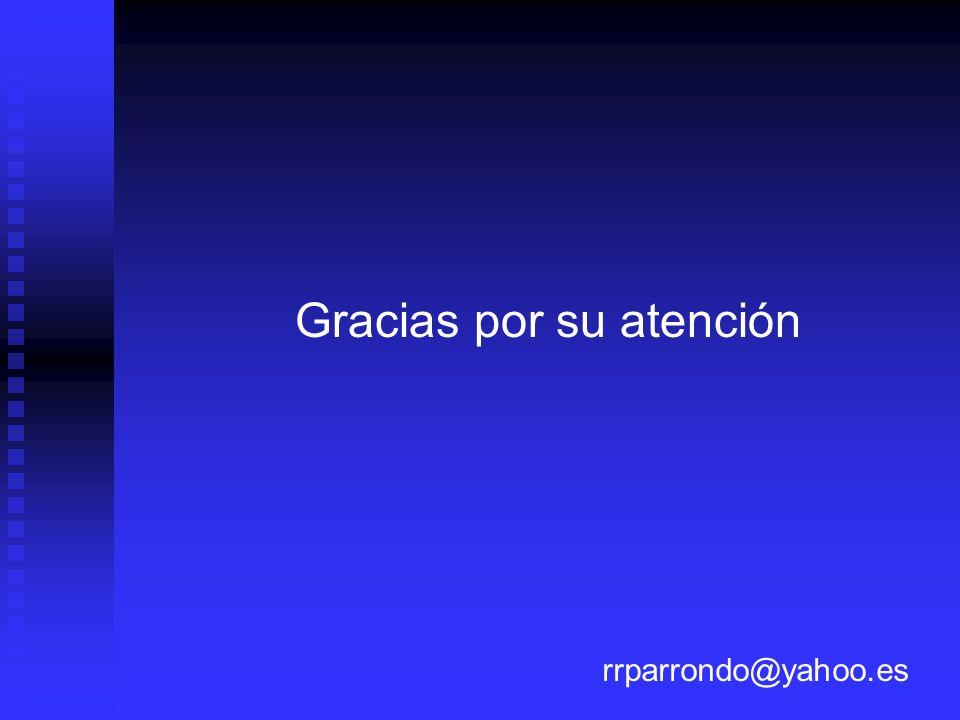 Gracias por su atención rrparrondo@yahoo.es