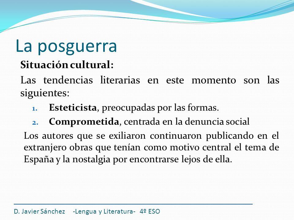 D. Javier Sánchez -Lengua y Literatura- 4º ESO Situación cultural: Las tendencias literarias en este momento son las siguientes: 1. Esteticista, preoc