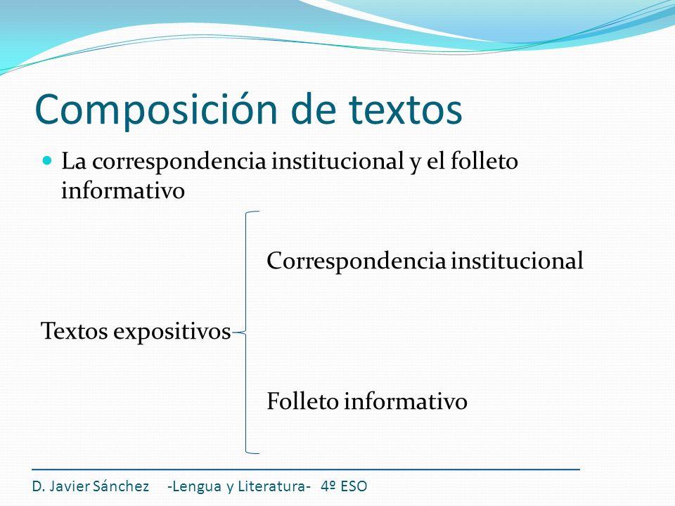 Composición de textos La correspondencia institucional y el folleto informativo Correspondencia institucional Textos expositivos Folleto informativo D