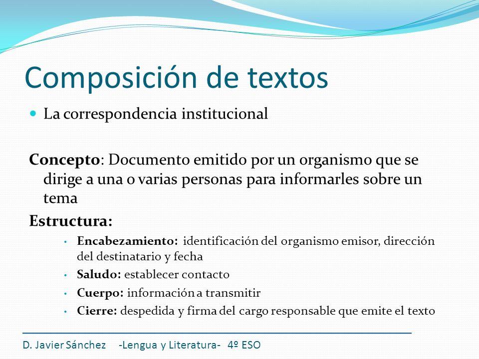 Composición de textos La correspondencia institucional Concepto: Documento emitido por un organismo que se dirige a una o varias personas para informa