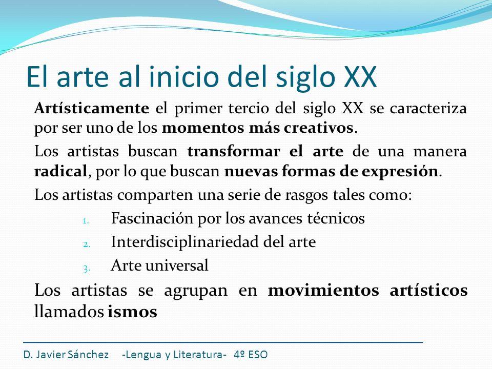 Artísticamente el primer tercio del siglo XX se caracteriza por ser uno de los momentos más creativos. Los artistas buscan transformar el arte de una