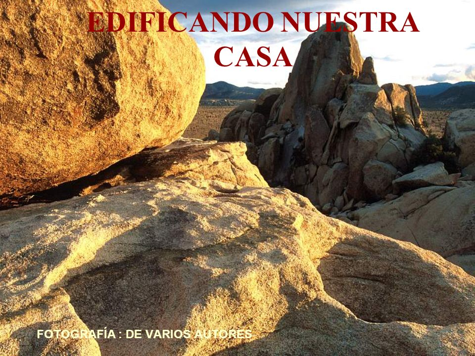 EDIFICANDO NUESTRA CASA FOTOGRAFÍA : DE VARIOS AUTORES