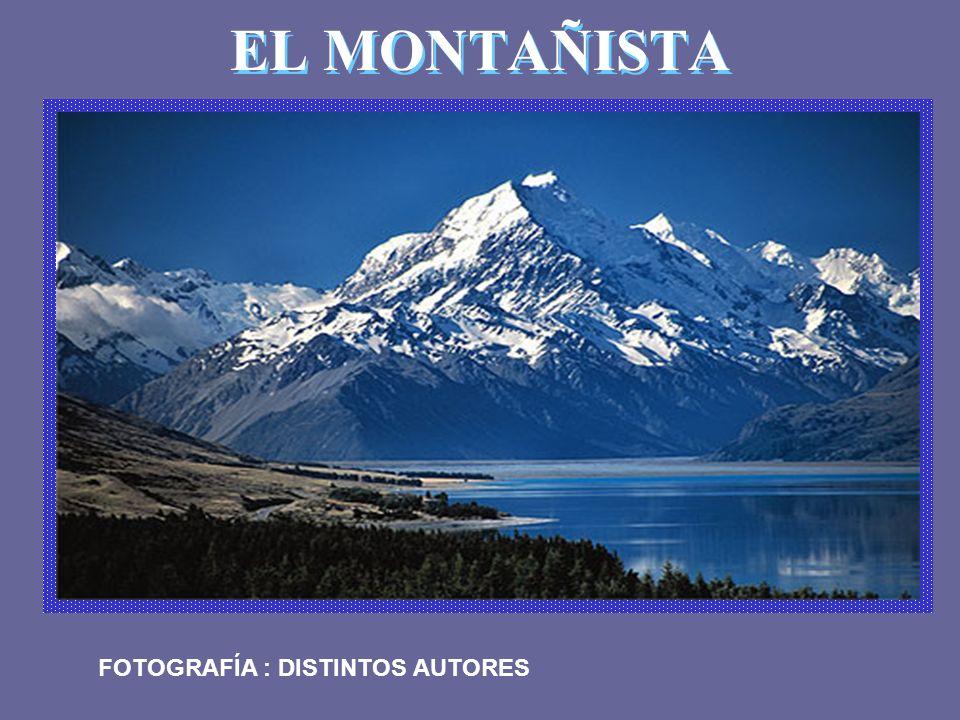 Cierto montañista, que anhelaba conquistar el monte más alto, de la cordillera, inició su travesía, después de años de preparación.