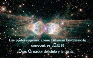 Ese poder superior, como lo llaman los que no lo conocen, es ¡ D IOS ! D ios C reador del cielo y la tierra.