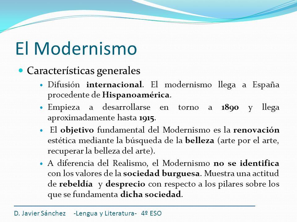 El Modernismo Características generales Difusión internacional. El modernismo llega a España procedente de Hispanoamérica. Empieza a desarrollarse en