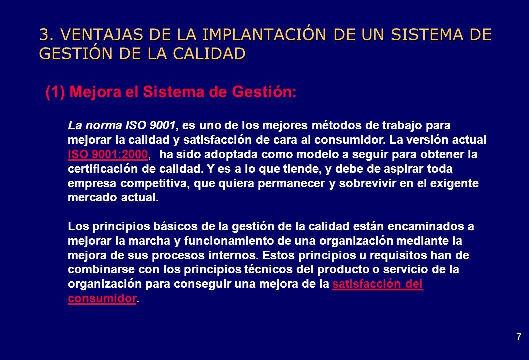 6 3. VENTAJAS DE LA IMPLANTACIÓN DE UN SISTEMA DE GESTIÓN DE LA CALIDAD Beneficios para la Organización Mejora de sistemas de gestión Aumento de la fi