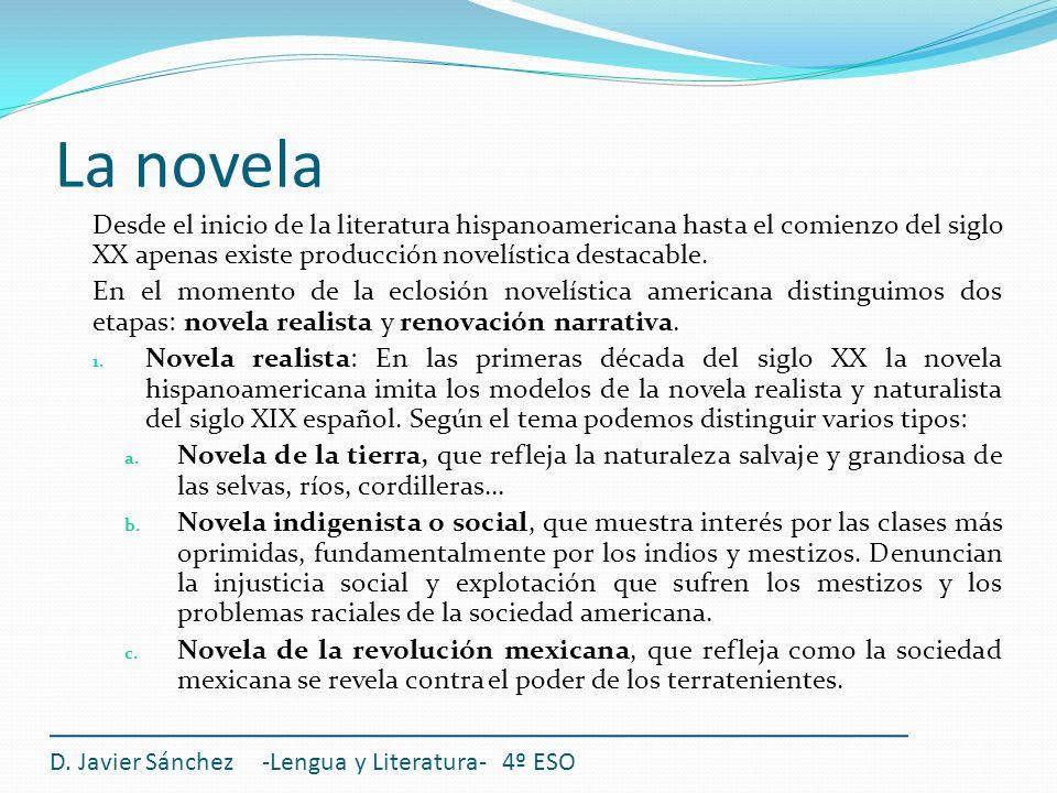 D. Javier Sánchez -Lengua y Literatura- 4º ESO Desde el inicio de la literatura hispanoamericana hasta el comienzo del siglo XX apenas existe producci