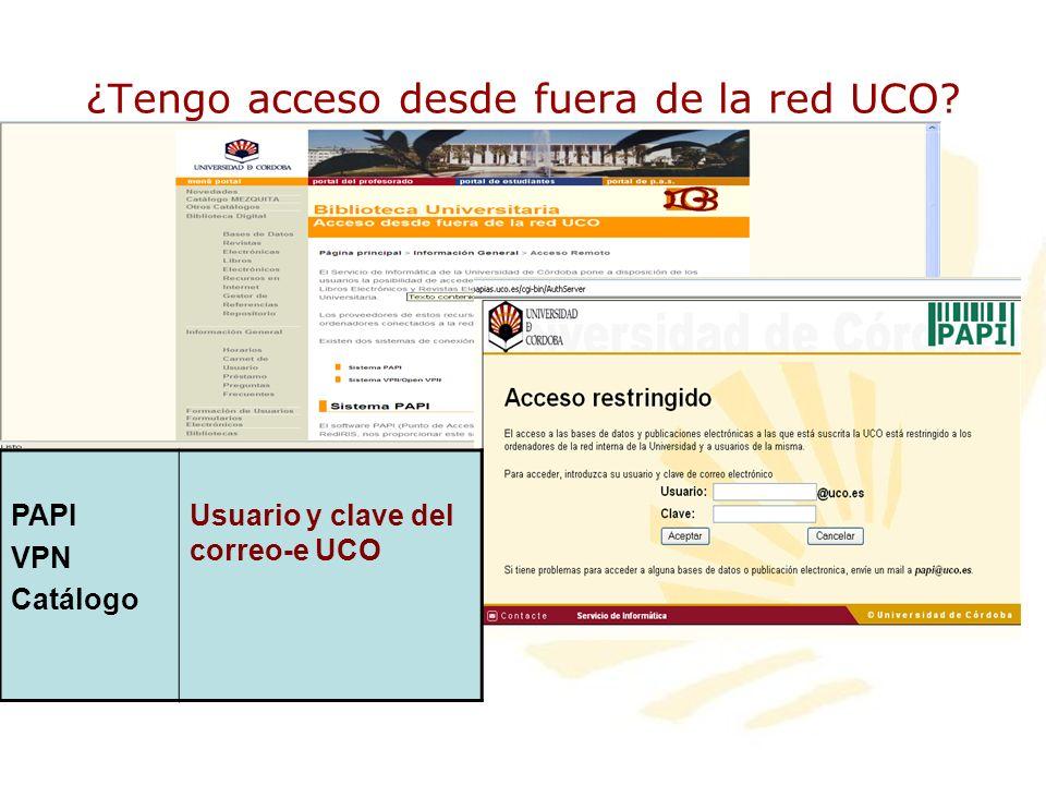 ¿Tengo acceso desde fuera de la red UCO? PAPI VPN Catálogo Usuario y clave del correo-e UCO