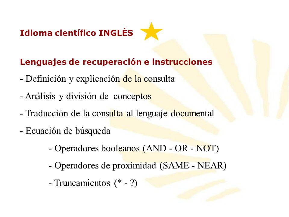 Idioma científico INGLÉS Lenguajes de recuperación e instrucciones - Definición y explicación de la consulta - Análisis y división de conceptos - Trad