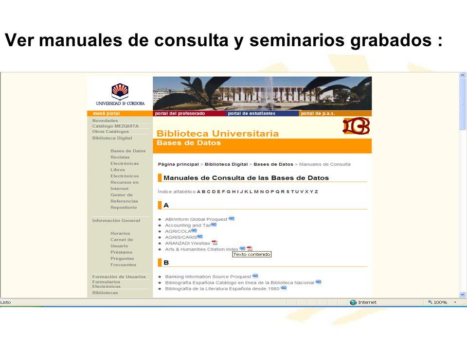 Ver manuales de consulta y seminarios grabados :