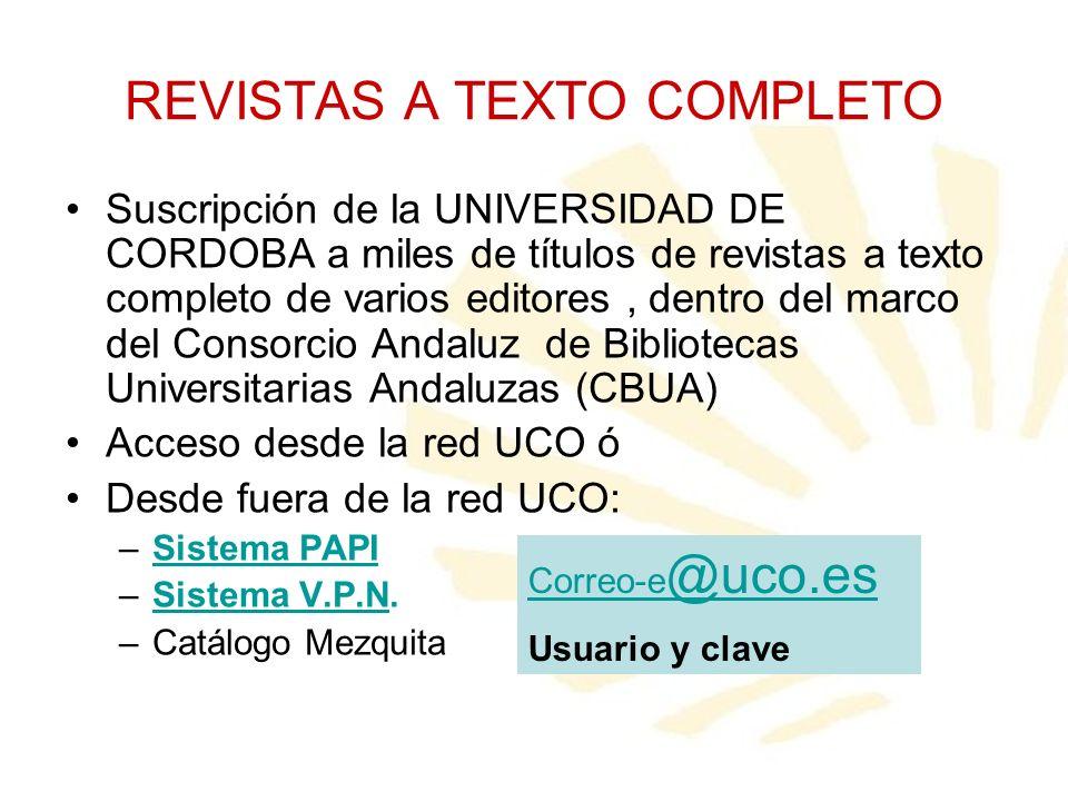 REVISTAS A TEXTO COMPLETO Suscripción de la UNIVERSIDAD DE CORDOBA a miles de títulos de revistas a texto completo de varios editores, dentro del marc