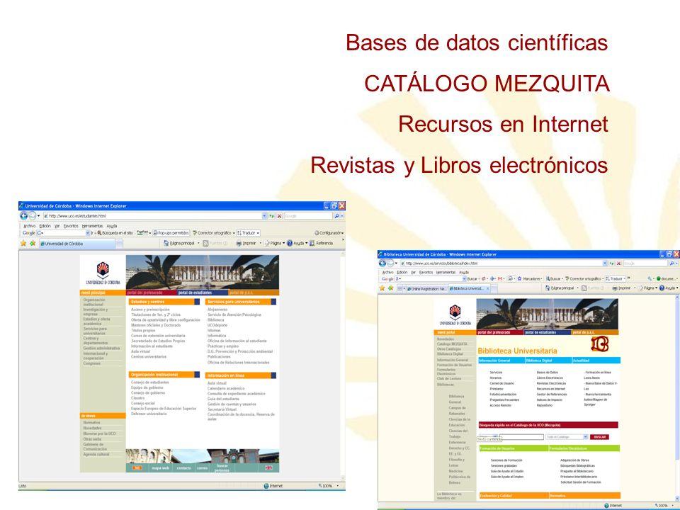 Bases de datos científicas CATÁLOGO MEZQUITA Recursos en Internet Revistas y Libros electrónicos
