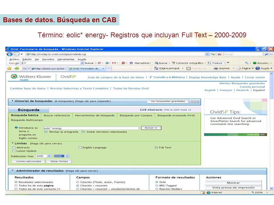 Término: eolic* energy- Registros que incluyan Full Text – 2000-2009 Bases de datos. Búsqueda en CAB