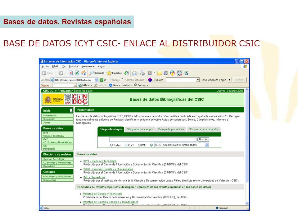 BASE DE DATOS ICYT CSIC- ENLACE AL DISTRIBUIDOR CSIC Bases de datos. Revistas españolas